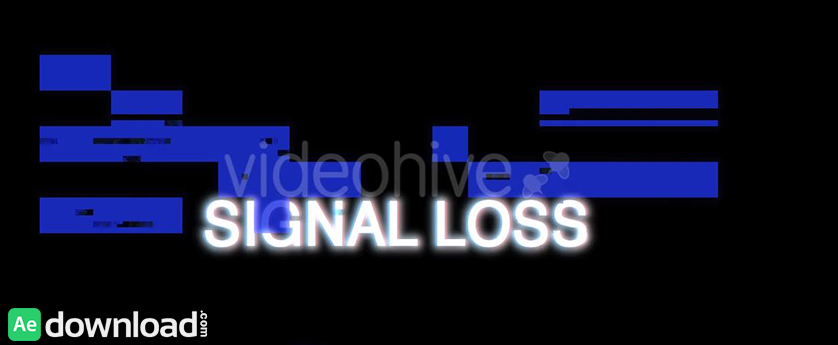 VIDEOHIVE SIGNAL LOSS - MOTION GRAPHICS