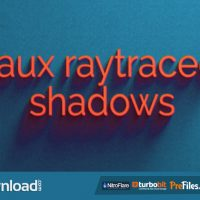 VIDEOHIVE FAUX RAYTRACED SHADOW PRESET – FREE DOWNLOAD